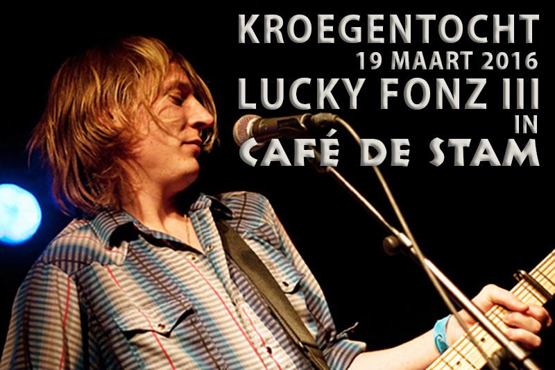19 maart - Kroegentocht met in Café de Stam Lucky Fonz III